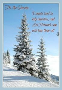 Trees in snow with words Tis the Season, Donate Land to Charities and LotNetwork.com Helps them Sell